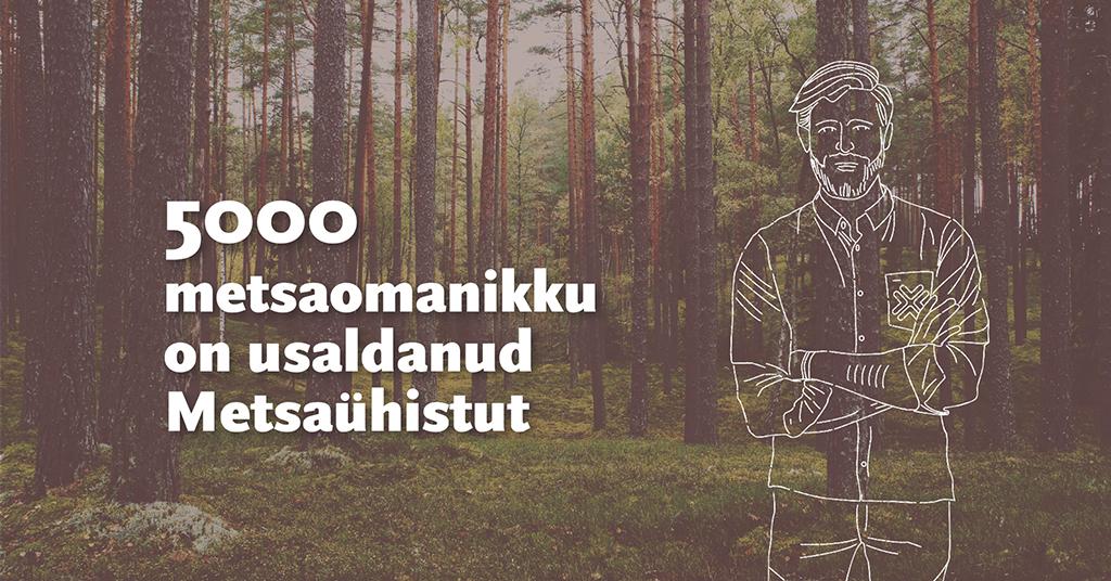 5000 metsaomanikku on usaldanud metsaühistut